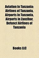 Aviation in Tanzania: Airlines of Tanzania, Airports in Tanzania, Airports in Zanzibar, Defunct Airlines of Tanzania