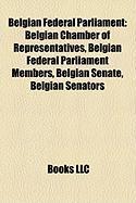 Belgian Federal Parliament: Belgian Chamber of Representatives, Belgian Federal Parliament Members, Belgian Senate, Belgian Senators