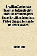 Brazilian Zoologists: Brazilian Entomologists, Brazilian Ornithologists, List of Brazilian Scientists, Carlos Chagas, Fernando Da Costa Nova