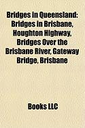 Bridges in Queensland: Bridges in Brisbane, Houghton Highway, Bridges Over the Brisbane River, Gateway Bridge, Brisbane