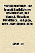 Fredericton Express: Ron Tugnutt, Garth Butcher, Marc Crawford, Ken McRae, Al MacAdam, David Bruce, Jim Agnew, Dave Lowry, Claude Julien