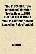 1963 in Oceania: 1963 Australian Television Series Debuts, 1963 Elections in Australia, 1963 in Australia, 1963 in Australian Rules Foo