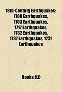 18th-Century Earthquakes: 1700 Earthquakes, 1703 Earthquakes, 1717 Earthquakes, 1732 Earthquakes, 1737 Earthquakes, 1751 Earthquakes