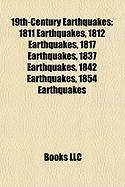 19th-Century Earthquakes: 1811 Earthquakes, 1812 Earthquakes, 1817 Earthquakes, 1837 Earthquakes, 1842 Earthquakes, 1854 Earthquakes