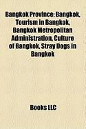 Bangkok Province: Bangkok, Tourism in Bangkok, Bangkok Metropolitan Administration, Culture of Bangkok, Stray Dogs in Bangkok