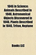 1846 in Science: Animals Described in 1846, Astronomical Objects Discovered in 1846, Plants Described in 1846, Triton, Neptune
