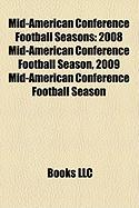 Mid-American Conference Football Seasons: 2008 Mid-American Conference Football Season, 2009 Mid-American Conference Football Season