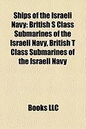 Ships of the Israeli Navy: British S Class Submarines of the Israeli Navy, British T Class Submarines of the Israeli Navy
