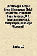 Shivamogga: People from Shivamogga, Girish Kasaravalli, Purandara Dasa, Kuvempu, U. R. Ananthamurthy, B. S. Yeddyurappa, Gundappa