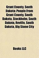 Grant County, South Dakota: People from Grant County, South Dakota, Stockholm, South Dakota, Revillo, South Dakota, Big Stone City