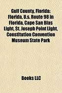 Gulf County, Florida: U.S. Route 98 in Florida, Cape San Blas Light, St. Joseph Point Light, Constitution Convention Museum State Park