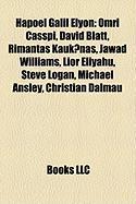 Hapoel Galil Elyon: Omri Casspi, David Blatt, Rimantas Kauknas, Jawad Williams, Lior Eliyahu, Steve Logan, Michael Ansley, Christian Dalma