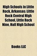 High Schools in Little Rock, Arkansas: Little Rock Central High School, Little Rock Nine, Hall High School