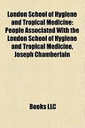 London School of Hygiene and Tropical Medicine: People Associated with the London School of Hygiene and Tropical Medicine, Joseph Chamberlain