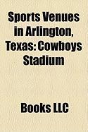 Sports Venues in Arlington, Texas: Cowboys Stadium