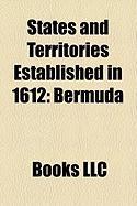 States and Territories Established in 1612: Bermuda, France Quinoxiale, Waldburg-Scheer, Waldburg-Friedburg-Scheer