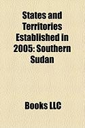 States and Territories Established in 2005: Southern Sudan