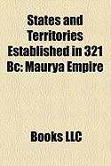 States and Territories Established in 321 BC: Maurya Empire