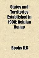 States and Territories Established in 1908: Belgian Congo