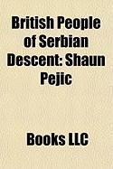 British People of Serbian Descent: Shaun Pejic, Alex Bogdanovic, Steve Ogrizovic, John Lukic, Mike Pejic, Aleksandar Dun Erovi, Mel Pejic