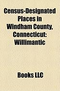 Census-Designated Places in Windham County, Connecticut: Willimantic