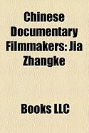 Chinese Documentary Filmmakers: Jia Zhangke