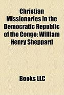 Christian Missionaries in the Democratic Republic of the Congo: William Henry Sheppard