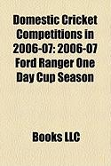 Domestic Cricket Competitions in 2006-07: 2006-07 Ford Ranger One Day Cup Season