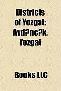 Districts of Yozgat: Ayd NC K, Yozgat, Kad Ehri, Yerkoy, Bo Azl Yan, Cay Ralan, Sorgun, Efaatli, Akda Madeni, Sar Kaya, Yenifak L, Sarayken
