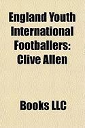 England Youth International Footballers: Clive Allen, Steve Perryman, Mark Wallington, Kevin Russell, Paul Went, Peter Mellor, Dennis Mortimer