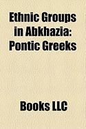 Ethnic Groups in Abkhazia: Pontic Greeks, Abkhaz People, Armenians in Abkhazia, Afro-Abkhazians, History of the Jews in Abkhazia, Abazgi