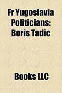 Fr Yugoslavia Politicians: Boris Tadi, Milan Milutinovi