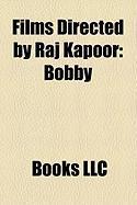 Films Directed by Raj Kapoor (Study Guide): Bobby, Sangam, Awaara, Mera Naam Joker, Shree 420, Satyam Shivam Sundaram, RAM Teri Ganga Maili
