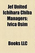 Jef United Ichihara Chiba Managers: Ivica Osim
