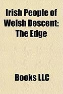Irish People of Welsh Descent: The Edge, Arthur Griffith, Carl Hardebeck, Isaac Cohen, Hilton Edwards
