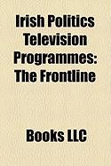 Irish Politics Television Programmes: The Frontline