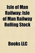 Isle of Man Railway: Isle of Man Railway Rolling Stock, Isle of Man Steam Railway Supporters' Association, Isle of Man Railway Stations