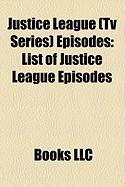 Justice League (TV Series) Episodes: List of Justice League Episodes