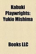 Kabuki Playwrights: Yukio Mishima, KY Ka Izumi, Kawatake Mokuami, Sh Suke Nakawa, Namiki Gohei I, Namiki S Suke, Namiki Sh Z I, Namiki Sh