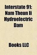 Interstate 91: Nam Theun II Hydroelectric Dam