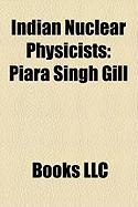 Indian Nuclear Physicists: Piara Singh Gill, Ravi Grover, P. K. Iyengar, Raja Ramanna, Srikumar Banerjee, M. P. Parameswaran, Swami Jnanananda