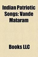 Indian Patriotic Songs: Vande Mataram, Saare Jahan Se Achcha, Aye Mere Watan Ke LOGO, Subh Sukh Chain, Kadam Kadam Badaye Ja, Old Man's Hope