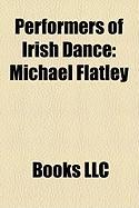 Performers of Irish Dance: Michael Flatley