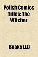 Polish Comics Titles: The Witcher, Tytus, Romek I A'Tomek, Kajko I Kokosz, Funky Koval, Je Jerzy, Kozio Ek Mato Ek, Kapitan Bik