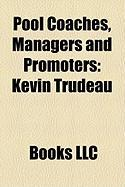 Pool Coaches, Managers and Promoters: Kevin Trudeau