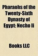 Pharaohs of the Twenty-Sixth Dynasty of Egypt: Necho II