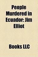 People Murdered in Ecuador: Jim Elliot