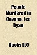 People Murdered in Guyana: Leo Ryan