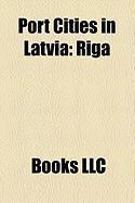Port Cities in Latvia: Riga
