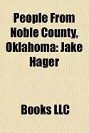 People from Noble County, Oklahoma: Jake Hager, Henry S. Johnston, Henry Bellmon, Danny Hodge, Bill Krisher, Don Calhoun, Gary Cutsinger